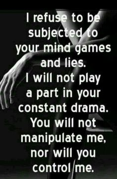 When you find yourself in a situation when you experience constant drama and a feeling of being manipulated, you are likely experiencing a toxic relationship of some kind. Do not accept the mind game and lies!