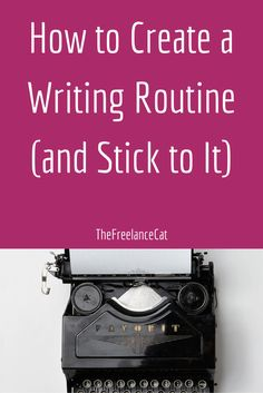 Want to become a better writer? The key is to write every day. Here are some tips to help you create a writing routine that works for you. http://thefreelancecat.com/create-writing-routine-stick/