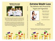 HCG Diet 500/800 Calorie VEGAN & VEGETARIAN PROTOCOL !!! http://www.rebekahspureliving.com/hcgbooksr