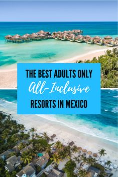 Mexico has some of the best beaches in the world, so it's no surprise it's an extremely popular destination for all inclusive resorts. Learn about all the best adults only all inclusive resorts in Mex Cancun Mexico Resorts, All Inclusive Mexico, Best Beaches In Mexico, Cancun Hotels, Beaches In The World, Mexico Honeymoon, Mexico Vacation, Mexico Travel, Cancun Vacation