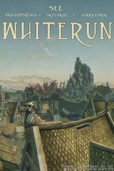 Come visit Whiterun! See the historic building Dragonreach! We are home to the best blacksmith in all of Skyrim (not to mention a pack of werewolves, a crazy priest, and a housecarl who's so annoying that you'll sacrifice her to Bohimeth)! The Elder Scrolls, Elder Scrolls Games, Elder Scrolls V Skyrim, Elder Scrolls Online, Skyrim Game, Skyrim Funny, Gaming Posters, Travel Posters, Action