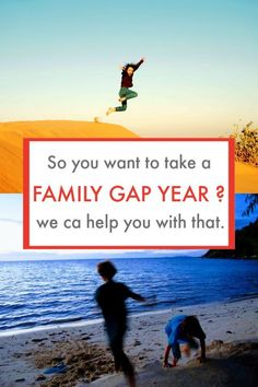 A Family Gap Year. Doesn't that sound great! We can help you with planning, destinations, activities and the practicalities of gap year travel as a family. Grab your kids and go travel the world, everything you need to know is on our site because our family gap year became...6 years.