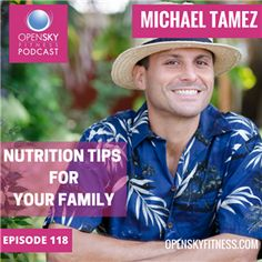 This week on the OSF podcast, Wellness Author and Health Coach, Michael Tamez, joins Devon and I as we share our favorite nutrition tips for the family.  We're talking about how to get your entire family (spouse, partner, children) involved in cooking healthy meals with you and getting excited about healthy, nutritious foods!  If you have any specific questions or concerns about nutrition, contact us by email at rob@openskyfitness.com and devon@openskyfitness.com.