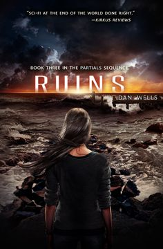 Ruins, by Dan Wells / this looks cool