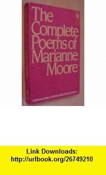 Moore Complete Poems (9780140586015) Marianne Moore , ISBN-10: 0140586016  , ISBN-13: 978-0140586015 ,  , tutorials , pdf , ebook , torrent , downloads , rapidshare , filesonic , hotfile , megaupload , fileserve
