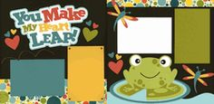You Make My Heart Leap!  Out on a limb scrapbooking