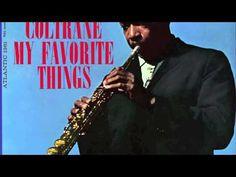 My Favorite Things - John Coltrane [FULL VERSION] HQ