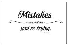 """Mistakes are proof that you're trying."" Spoken.ly"