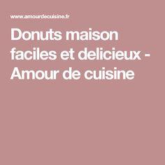 Donuts maison faciles et delicieux - Amour de cuisine