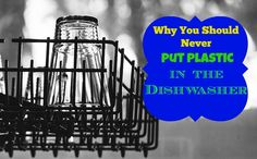 Why You Should Never Put Plastic In The Dishwasher: plastics are more likely to leach toxic chemicals when they're heated or exposed to light. Dishwashers expose plastic to very high heat!