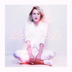 BRITT NICOLE her new album is coming out October - 7th - 2016