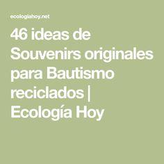 46 ideas de Souvenirs originales para Bautismo reciclados   Ecología Hoy