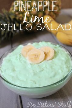 Pineapple Lime Jello Salad- we make this but we use a box of lemon jello also and no banana for garnish. We call it sea foam salad. Jello Fruit Salads, Jello Desserts, Dessert Salads, Just Desserts, Delicious Desserts, Dessert Recipes, Yummy Food, Lime Jello Recipes, Fluff Desserts