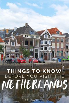 Planning a trip to the Netherlands? Click through for a foreign resident's things to know about Holland -- including tips on the Dutch language, train travel, holidays in the Netherlands, and more. | #Holland #Nederland #Netherlands