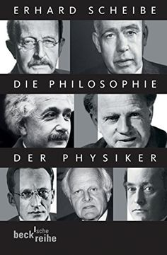 Die Philosophie der Physiker (Beck'sche Reihe)
