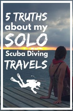 The 5 truths about my solo scuba diving travels - World Adventure Divers