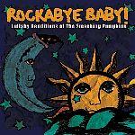 Smashing Pumpkins Rock Lullaby CD - Rock Lullaby CDs - Crazy Baby Clothing $15.98