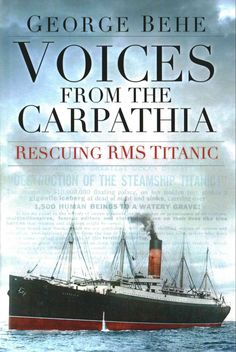 The story of Titanic from the little-considered point of view of the passengers on the rescue vessel Carpathia When Titanic began sending out distress calls, one of the first to reply was the Cunard l
