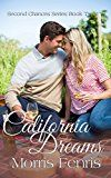 Free Kindle Book -   California Dreams (Second Chances Series Book 2) Check more at http://www.free-kindle-books-4u.com/religion-spiritualityfree-california-dreams-second-chances-series-book-2/