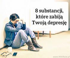 8 substancji, które zabiją Twoją depresję i pozwolą powrócić do zdrowia | WikiRose blog