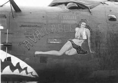 "B-24 Liberator - ""Available"". Military Art, Military History, Pin Up Posters, Aircraft Painting, Airplane Art, Nose Art, Aviation Art, Pin Up Art, Woman Painting"
