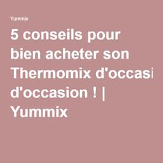 5 conseils pour bien acheter son Thermomix d'occasion ! | Yummix