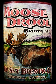 Moose Drool Brown Ale. Montana makes the best beer!