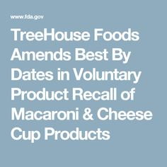 TreeHouse Foods Amends Best By Dates in Voluntary Product Recall of Macaroni & Cheese Cup Products