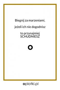 Co robię, kiedy nie mam siły… Self Improvement, Motto, Quotations, Haha, Coaching, Motivational Quotes, Poems, Thoughts, Humor