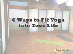 Do you want to practice yoga but don't know how to incorporate it into your life? Here are 6 simple ways to fit yoga into your daily life #yoga #fitfluential