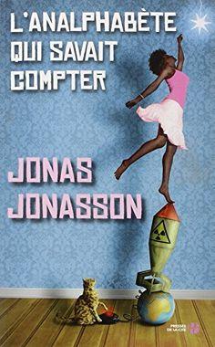 L'Analphabète qui savait compter de Jonas JONASSON http://www.amazon.fr/dp/2258097061/ref=cm_sw_r_pi_dp_XTEfvb0V6X0N9