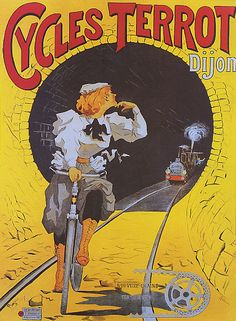 Cycles Terrot by Ploz 1890 France - Beautiful Vintage Poster Reproductions. This vertical French transportation poster features a woman riding on tracks with a train coming through a tunnel towards her. Bike Poster, Motorcycle Posters, Poster Art, Vintage Advertising Posters, Vintage Advertisements, Vintage Posters, French Posters, Illustration Photo, Illustrations