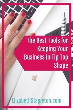 The Best Tools for Keeping Your Business in Tip Top Shape