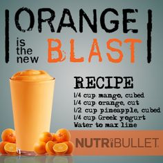 Orange is the New Blast recipe #nutribullet (Re-Pinner note: we added banana and orange sherbet)