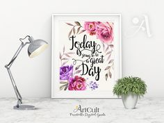 "ArtCult Printable wall Art ""Today is going to be a great day"" inspirational quote typography downloadable artwork print for home decoration"