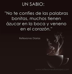 "Más 15 Frases ""Un sabio dijo""… – Reflexiones Diarias Strong Quotes, Wise Quotes, Inspirational Quotes, Word Sentences, Fake People, Spanish Quotes, Wise Words, Decir No, My Books"