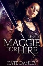 Maggie for Hire by Kate Danley #ad http://amzn.to/1Y4kF4D