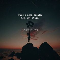 Take a deep breath and let it go Strong Quotes, True Quotes, Words Quotes, Positive Quotes, Positive Vibes, Motivational Quotes, Inspirational Quotes, Sayings, Believe