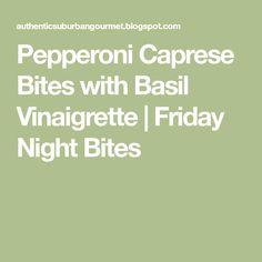 Pepperoni Caprese Bites with Basil Vinaigrette | Friday Night Bites