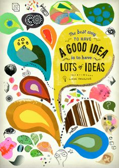 The best way to have a good idea is to have lots of ideas ... from graphic artist Andrea D'Quino on flowmagazine.com http://www.flowmagazine.com/2013/10/09/guest-blog-andrea-daquino-1/ #sbseasons #SB #SEASONSmag