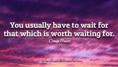 During the times of waiting we discover much about ourselves; so rather then lament that we have to wait, lean into it, learn from it, be active in the wait.   #dreams #motivate #motivation #goals #future #aspire #inspire fb.me/retiresafely http://laurabell.retirevillage.com