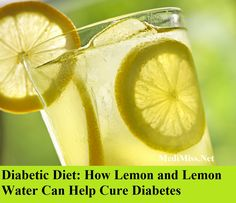 Diabetic Diet: How Lemon and Lemon Water Can Help Cure Diabetes ~ MediMiss
