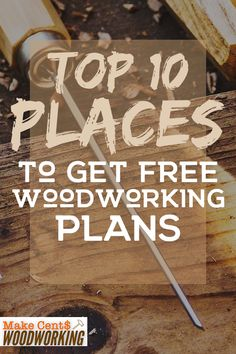 Need free diy Woodworking Plans? If you want to do some DIY woodworking projects, you need to have some good plans that won't break the bank. Check out our picks for the best places to get woodworking plans. #MakeCentsWoodworking #DIY #woodworkingplans