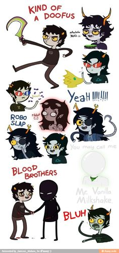 Let me tell you about homestuck I SAW THIS BEFORE I LIKED HOMESTUCK AND I CAN VERIFY THAT IT EXPLAINS NOTHING THANK YOU VERY MUCH