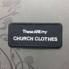 These are my church clothes Embroidered patch Iron on patch Punk patches iron on patches note patch
