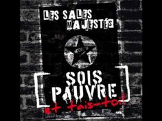 Les Sales Majestés - Sois pauvre et tais-toi ! Your Music, Punk Rock, Montage, Art, Style, Crystals, Cult Movies, Stencils, Snow