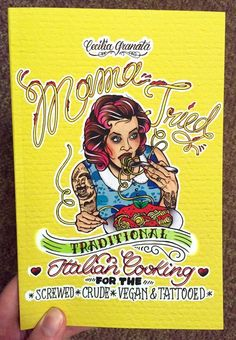 Mama Tried: Traditional Italian Cooking for the Screwed, Crude, Vegan & Tattooed by Cecilia Granata