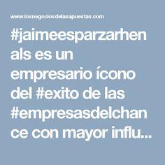 #jaimeesparzarhenals es un empresario ícono del #exito de las #empresasdelchance con mayor influencia en Colombia
