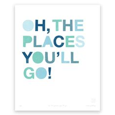 Oh, The Places You'll Go - Art Print