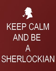 Keep Calm and Be a Sherlockian